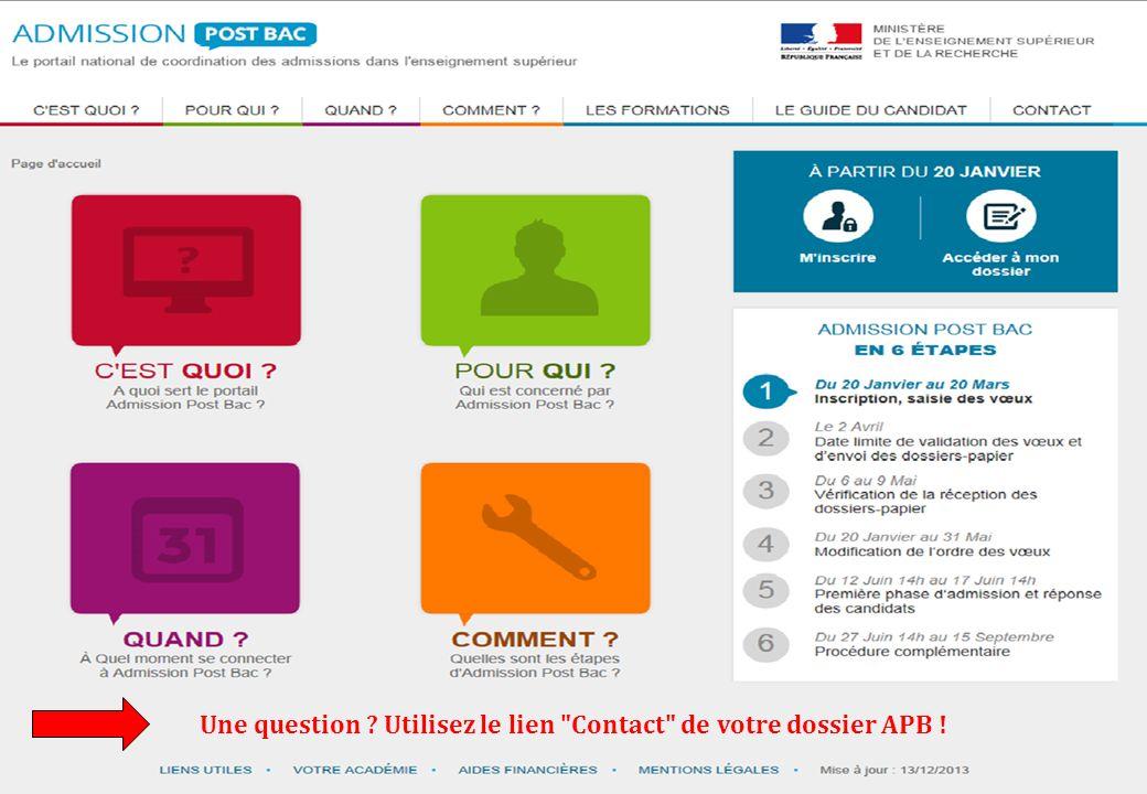 Une question Utilisez le lien Contact de votre dossier APB !