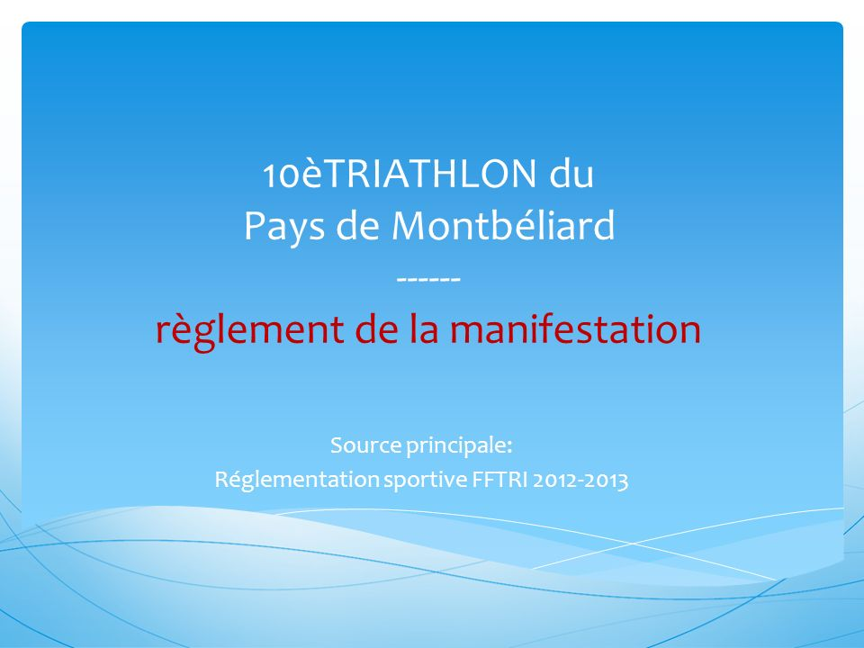 Source principale: Réglementation sportive FFTRI 2012-2013