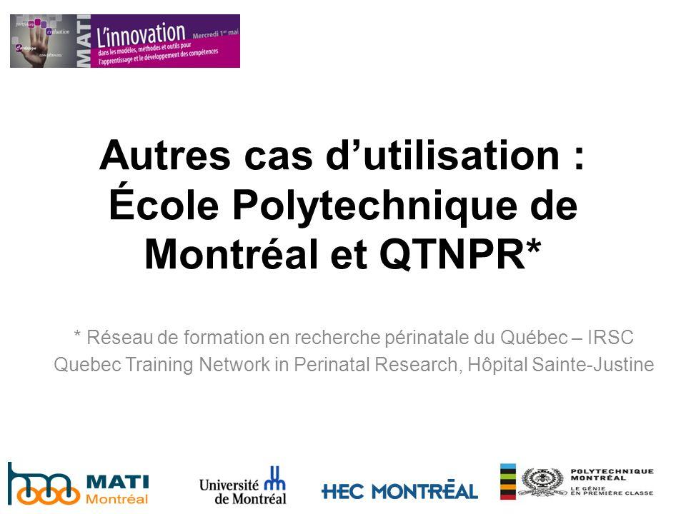 Autres cas d'utilisation : École Polytechnique de Montréal et QTNPR*