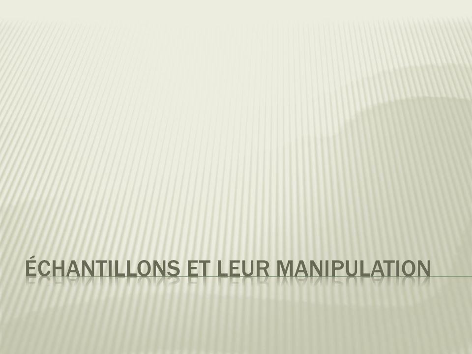 Échantillons et leur manipulation