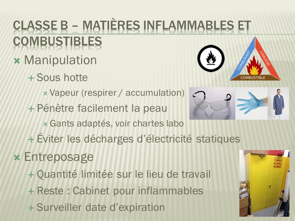 Classe B – Matières inflammables et combustibles