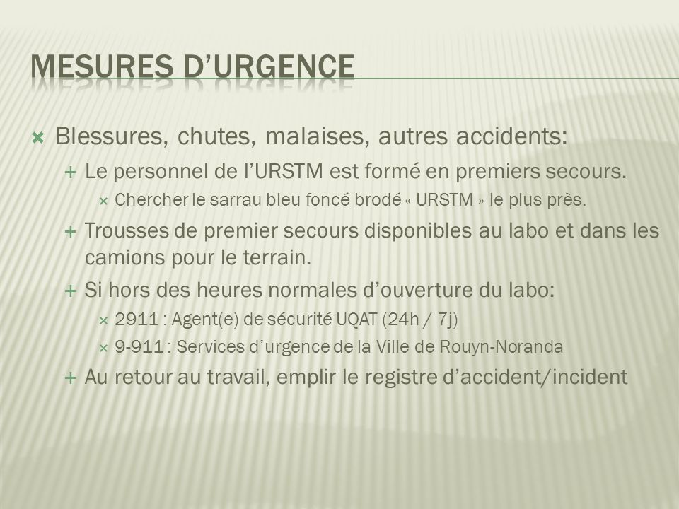 Mesures d'urgence Blessures, chutes, malaises, autres accidents: