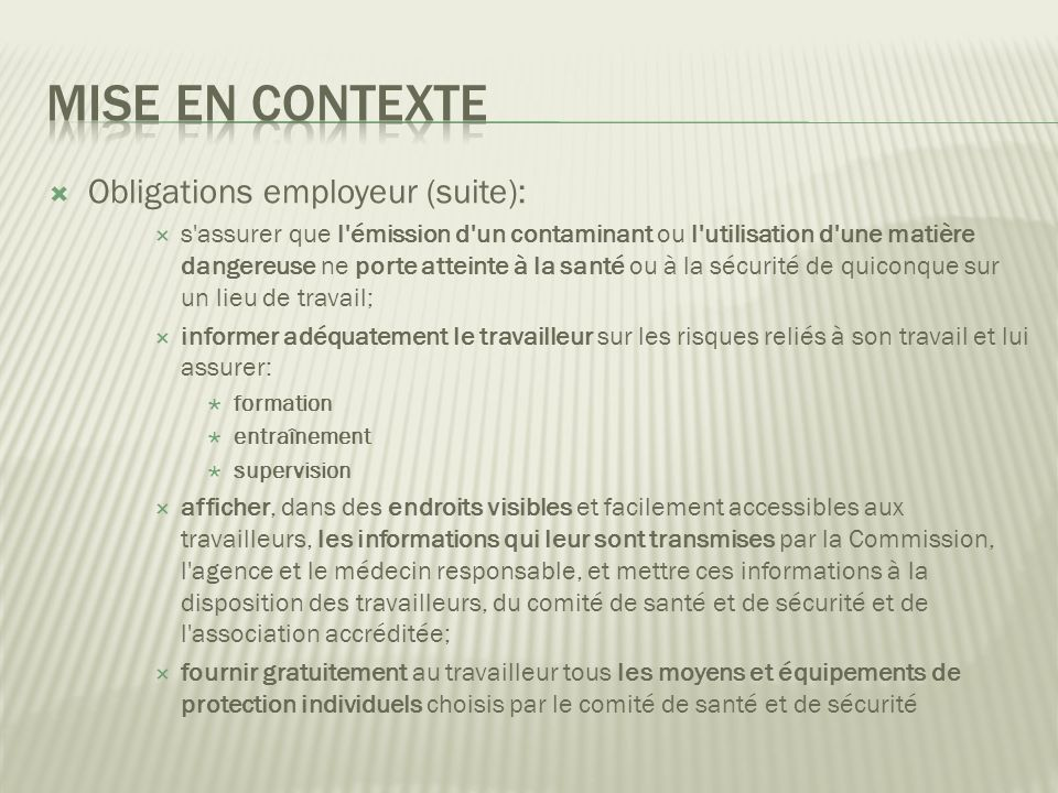 Mise en contexte Obligations employeur (suite):