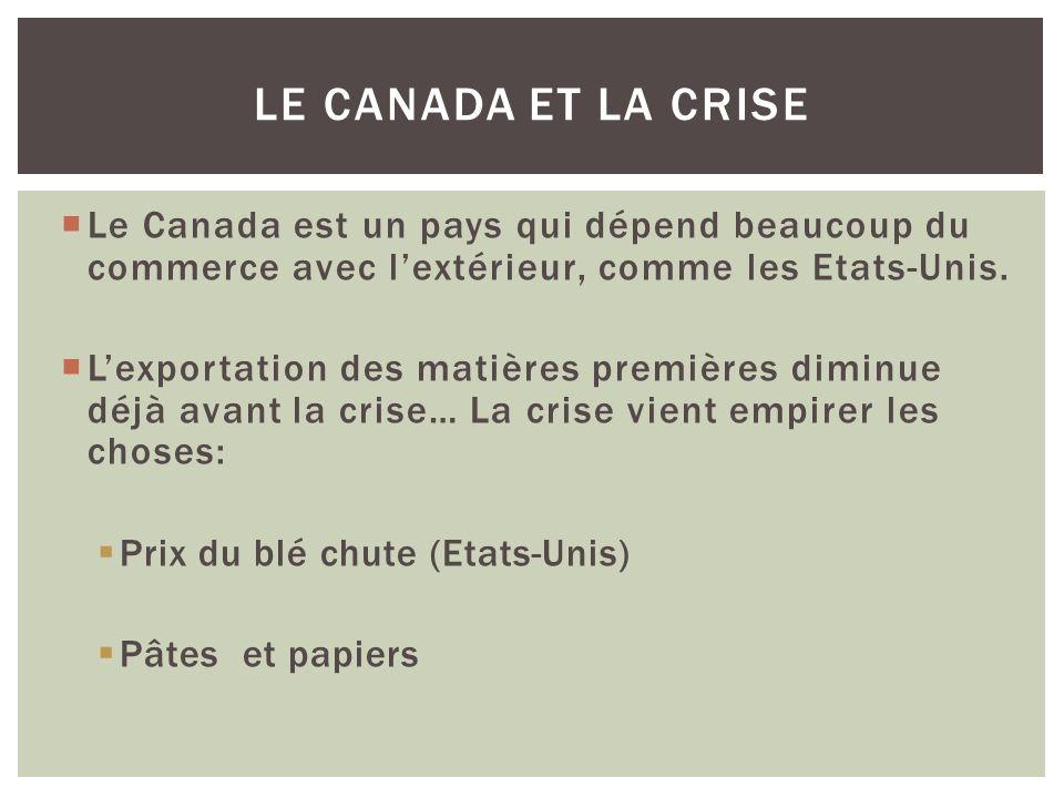 Le Canada et la crise Le Canada est un pays qui dépend beaucoup du commerce avec l'extérieur, comme les Etats-Unis.