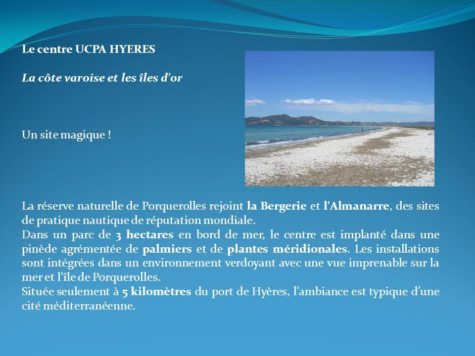 Le centre UCPA HYERES La côte varoise et les îles d or. Un site magique !