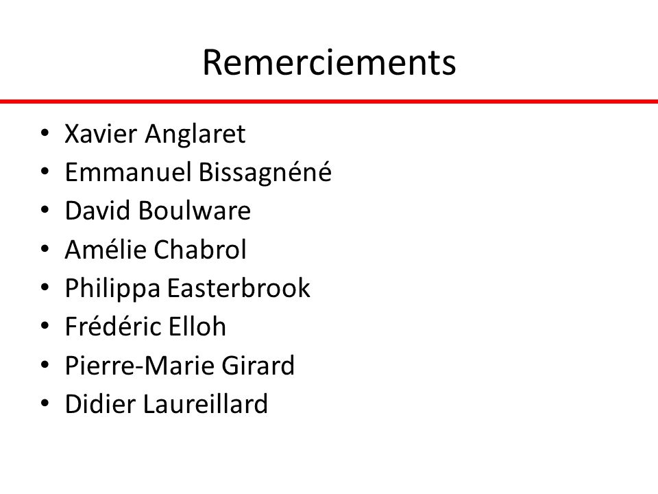 Remerciements Xavier Anglaret Emmanuel Bissagnéné David Boulware