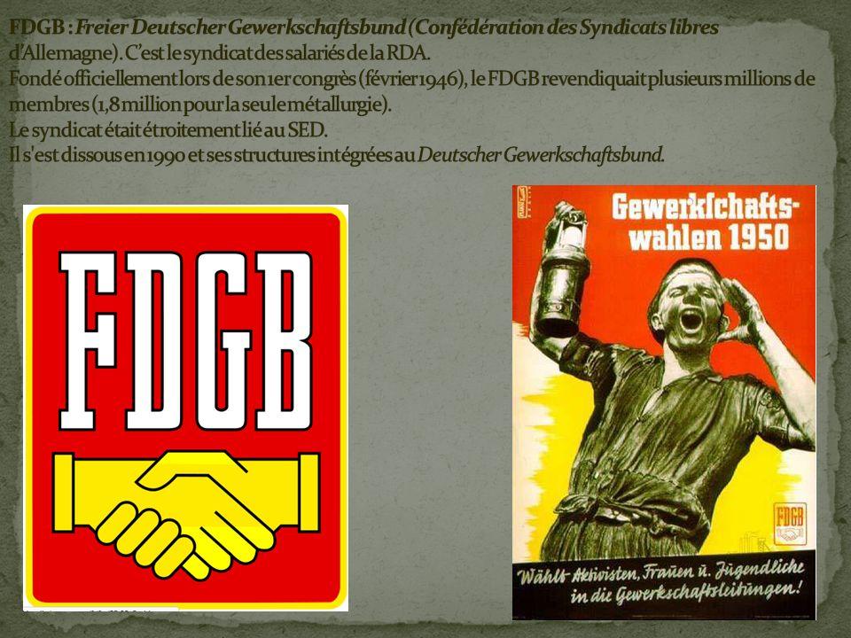 FDGB : Freier Deutscher Gewerkschaftsbund (Confédération des Syndicats libres d'Allemagne).
