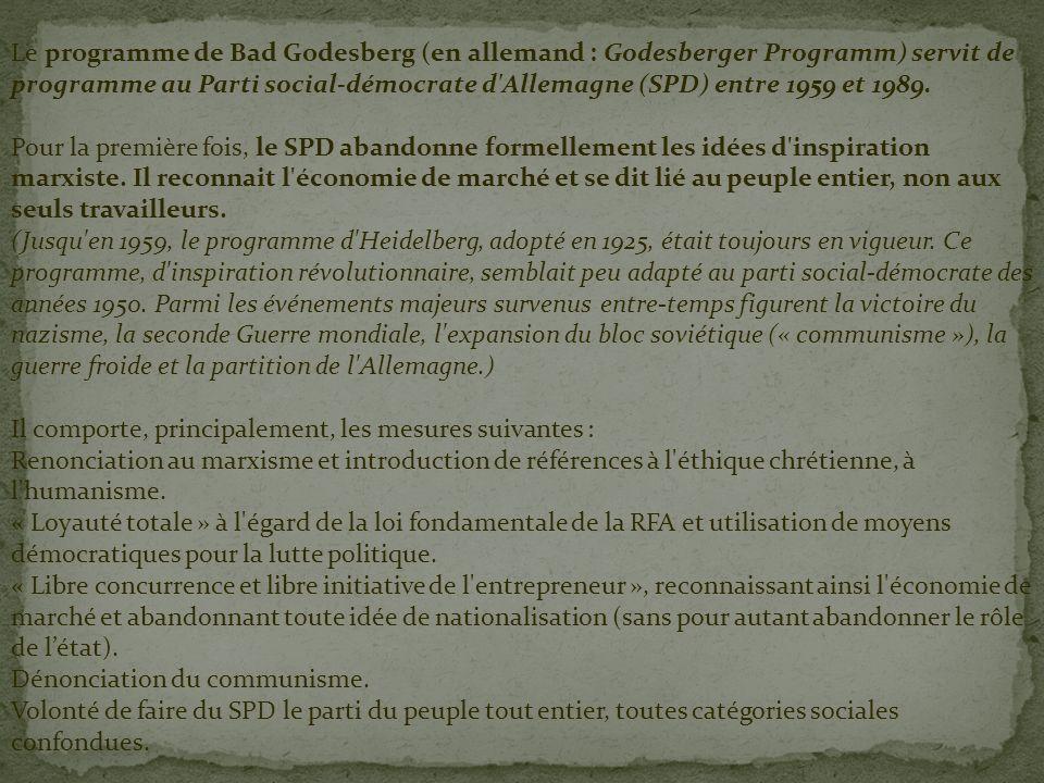 Le programme de Bad Godesberg (en allemand : Godesberger Programm) servit de programme au Parti social-démocrate d Allemagne (SPD) entre 1959 et 1989.