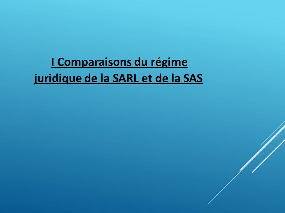 I Comparaisons du régime juridique de la SARL et de la SAS