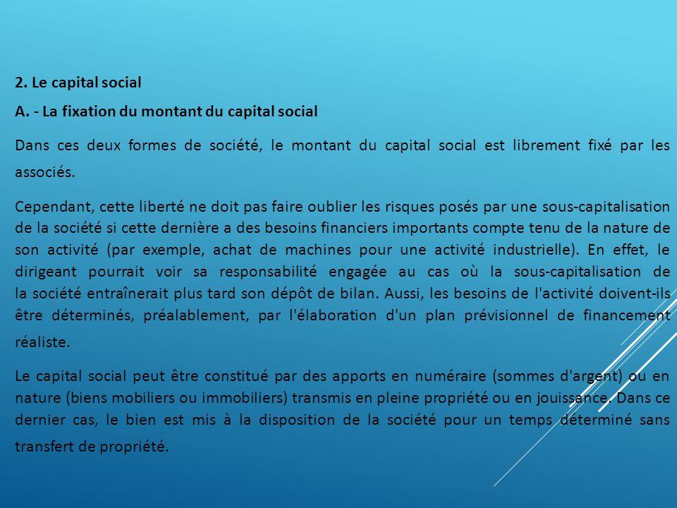 A. - La fixation du montant du capital social
