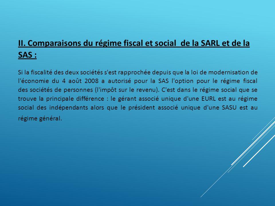 II. Comparaisons du régime fiscal et social de la SARL et de la SAS :