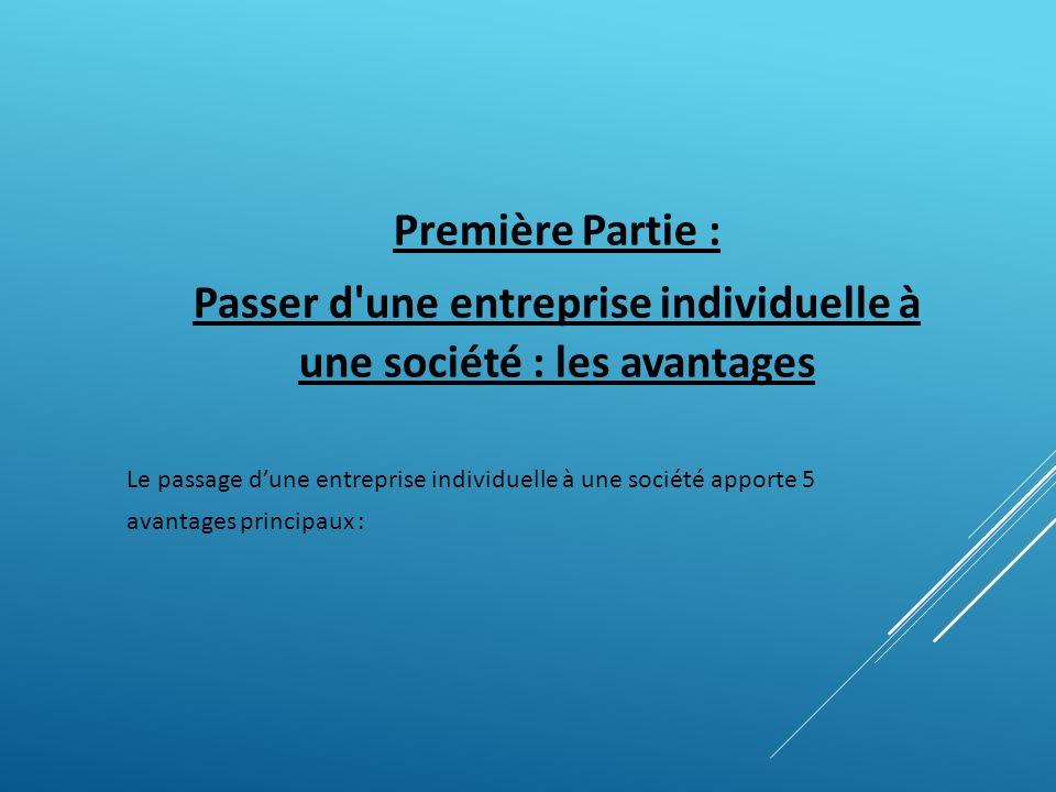 Passer d une entreprise individuelle à une société : les avantages