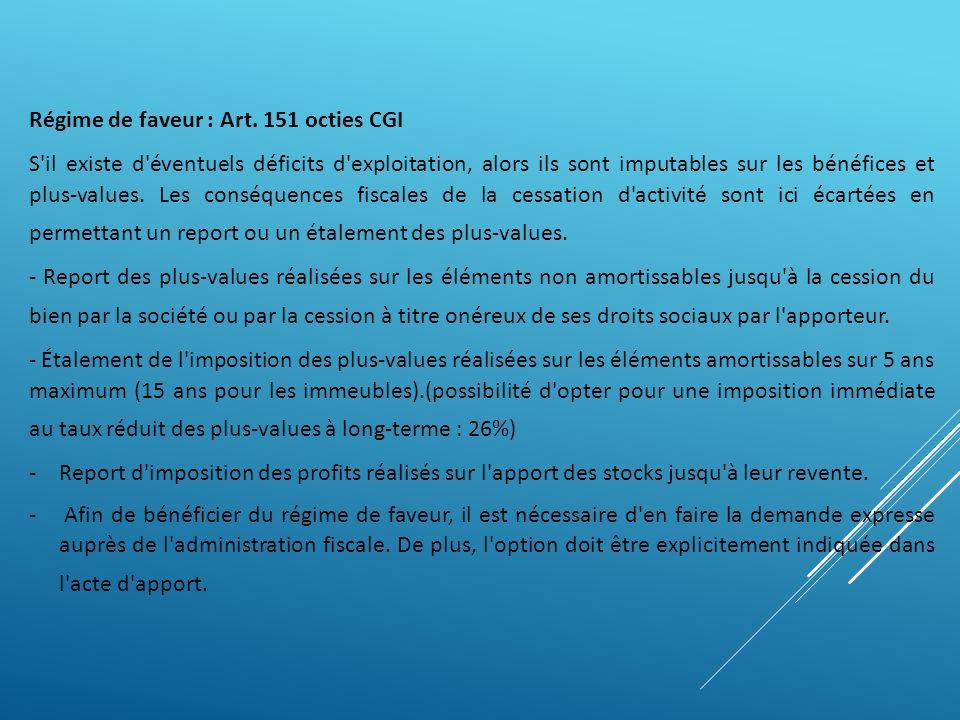 Régime de faveur : Art. 151 octies CGI