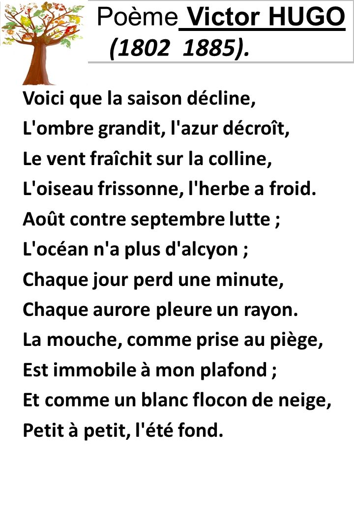 Poème Victor HUGO (1802 1885). Voici que la saison décline,