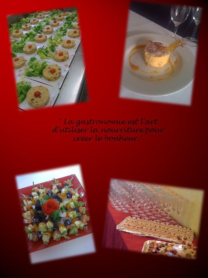 La gastronomie est l art d utiliser la nourriture pour créer le bonheur.