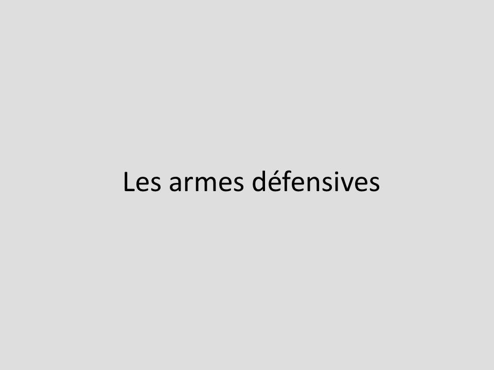 Les armes défensives