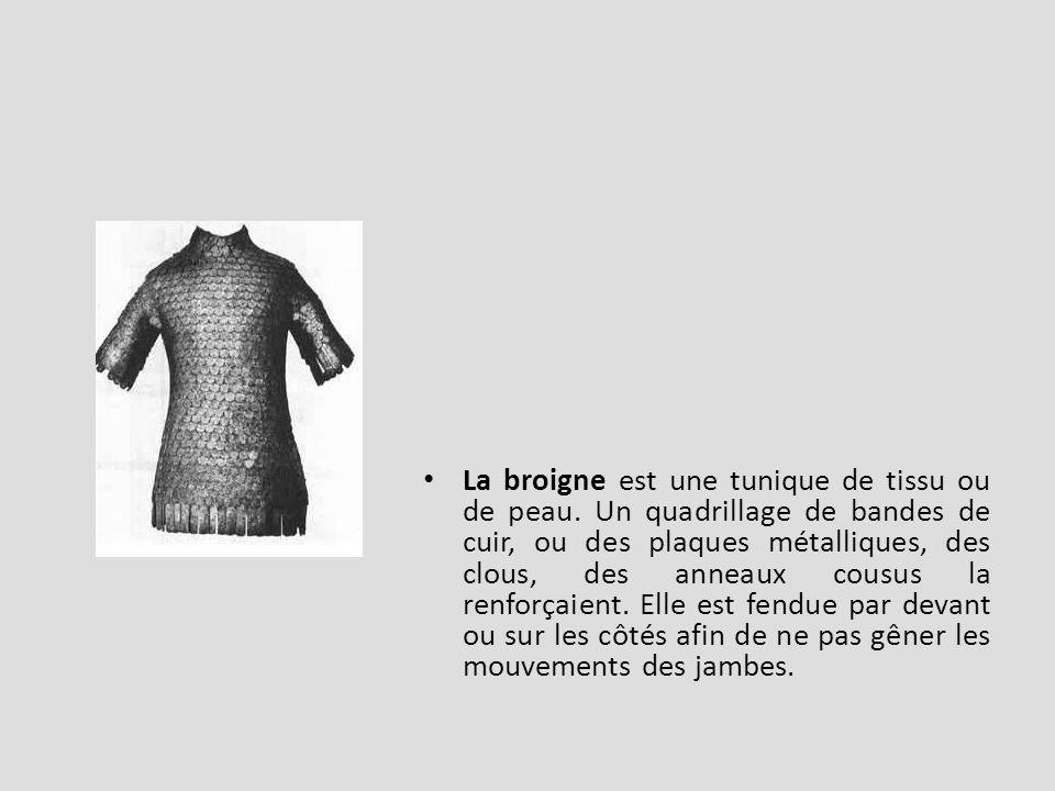 La broigne est une tunique de tissu ou de peau