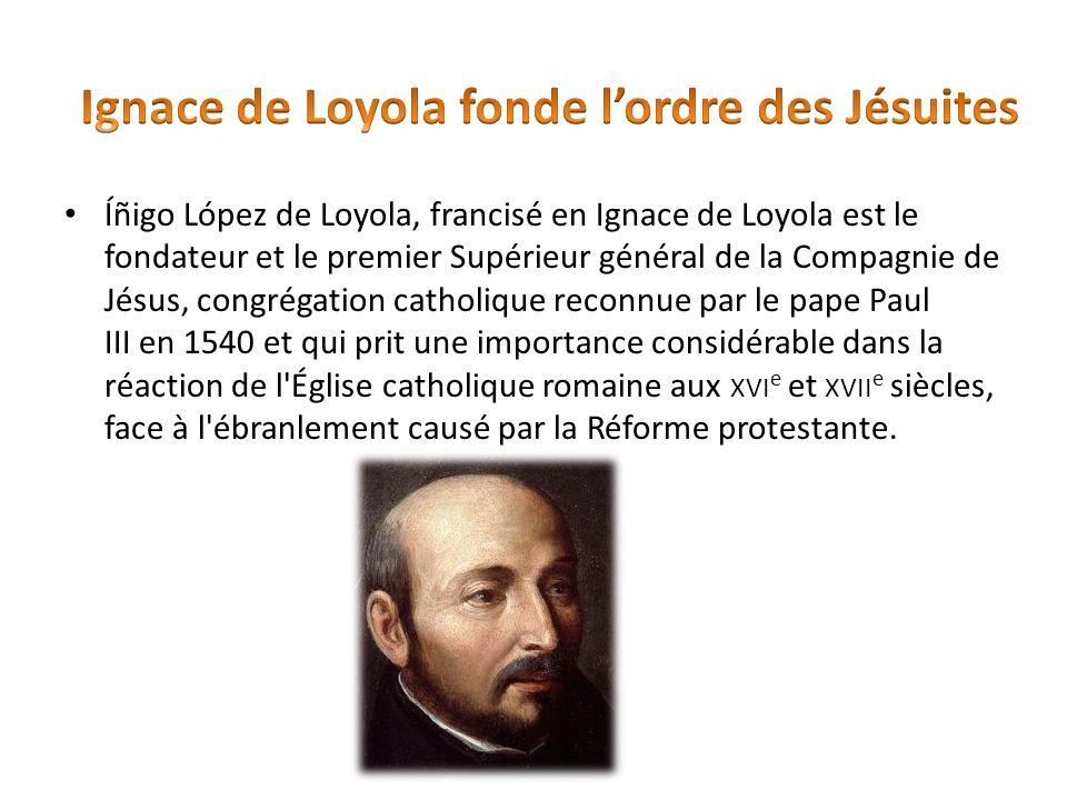 Ignace de Loyola fonde l'ordre des Jésuites