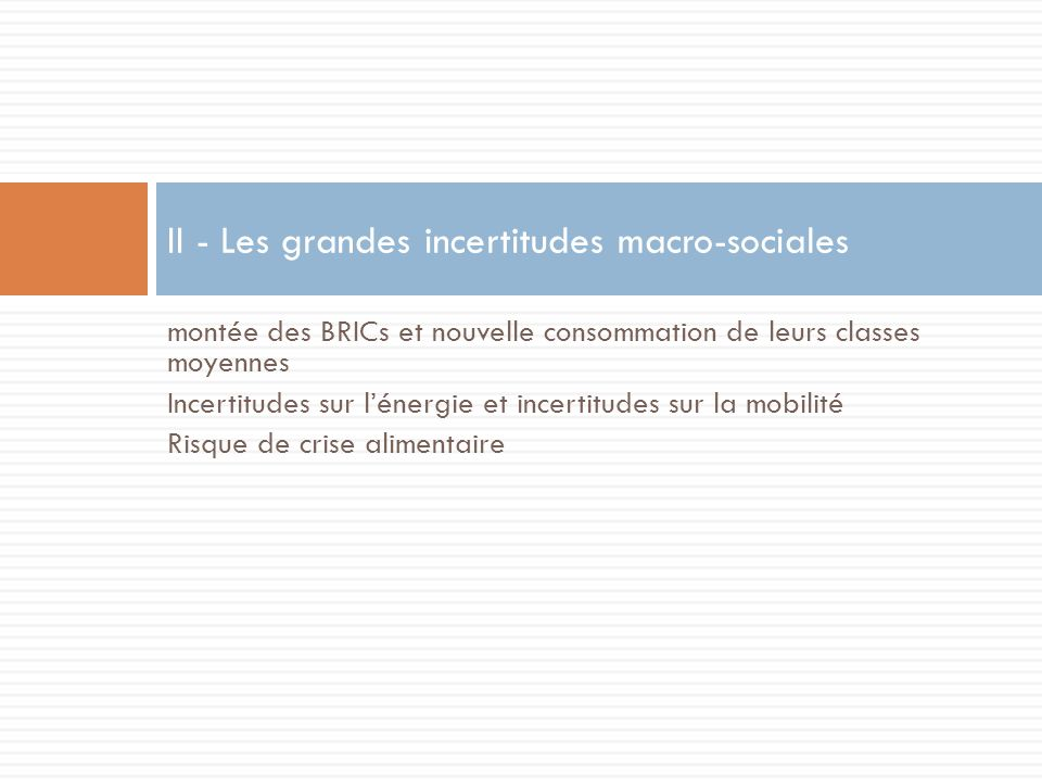 II - Les grandes incertitudes macro-sociales