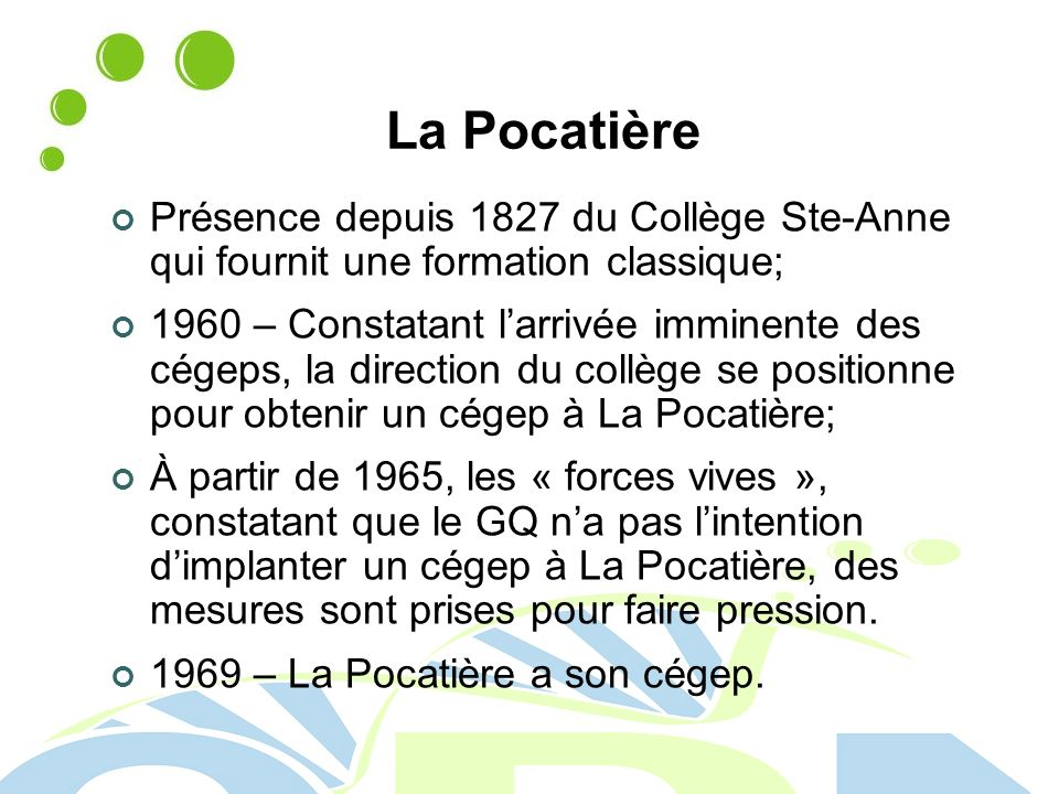 La Pocatière Présence depuis 1827 du Collège Ste-Anne qui fournit une formation classique;