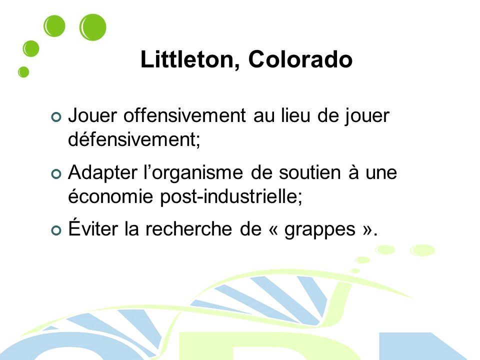 Littleton, Colorado Jouer offensivement au lieu de jouer défensivement; Adapter l'organisme de soutien à une économie post-industrielle;