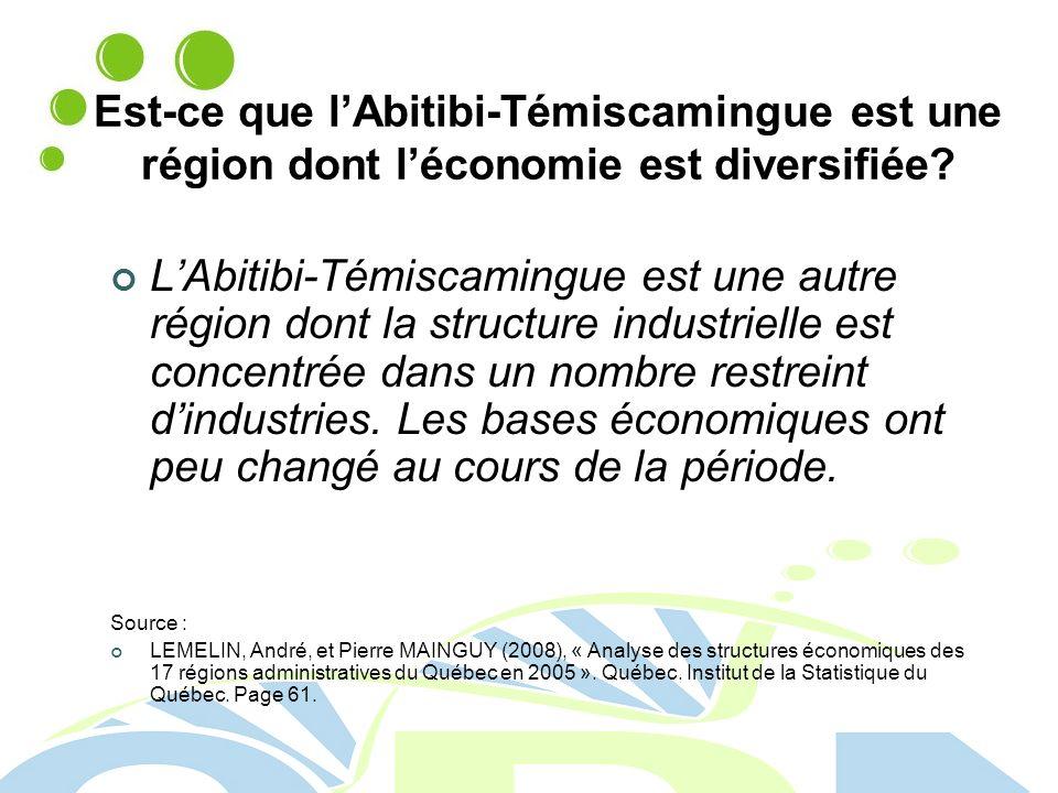 Est-ce que l'Abitibi-Témiscamingue est une région dont l'économie est diversifiée