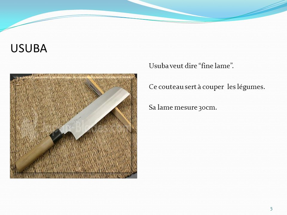 USUBA Usuba veut dire fine lame . Ce couteau sert à couper les légumes. Sa lame mesure 30cm.