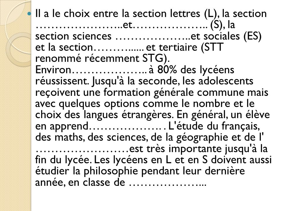 Il a le choix entre la section lettres (L), la section …………………