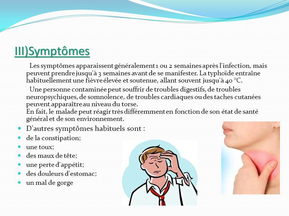 III)Symptômes D autres symptômes habituels sont :