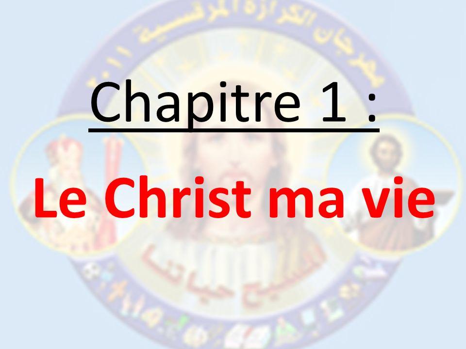 Chapitre 1 : Le Christ ma vie