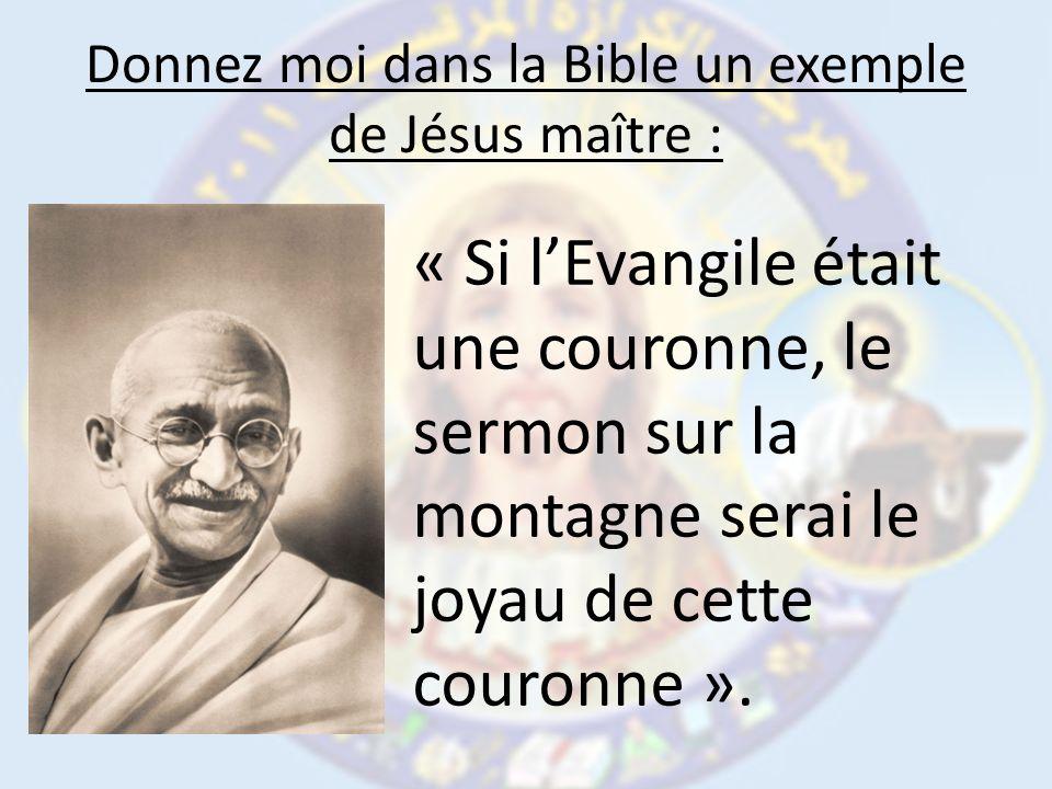 Donnez moi dans la Bible un exemple de Jésus maître :