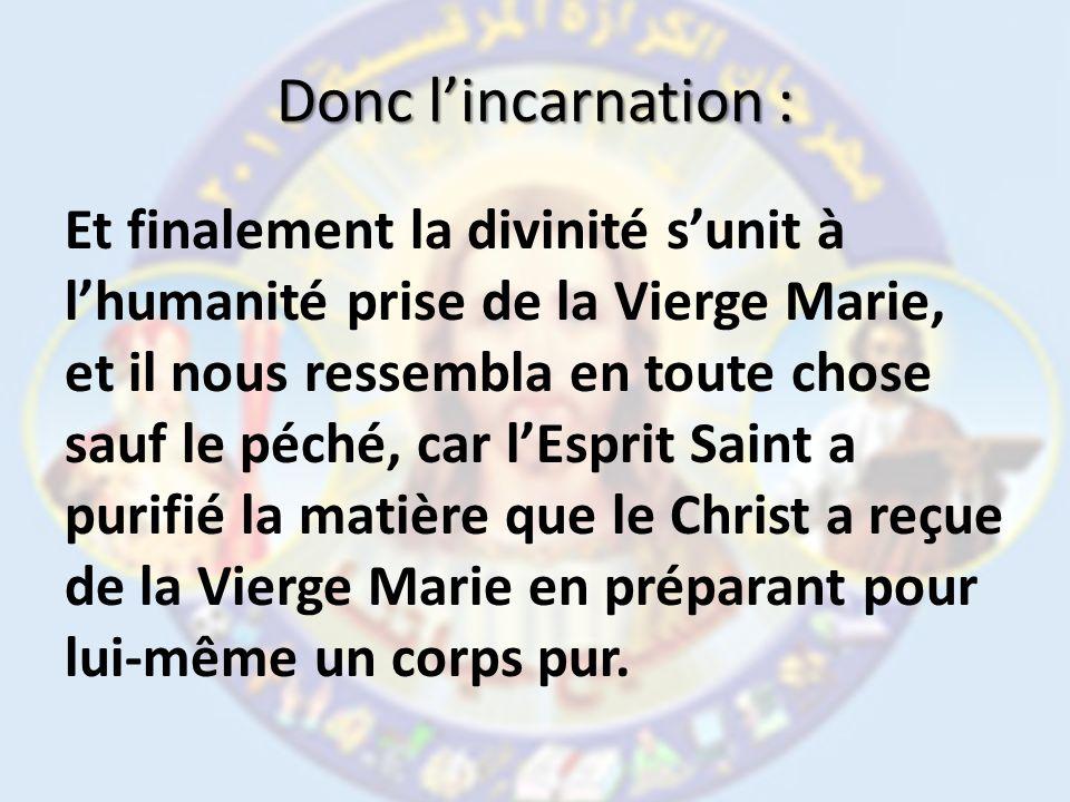 Donc l'incarnation :