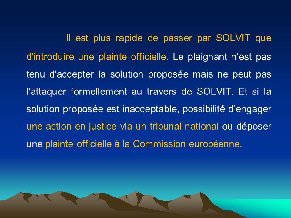 Il est plus rapide de passer par SOLVIT que d introduire une plainte officielle.
