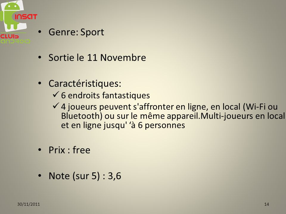 Genre: Sport Sortie le 11 Novembre Caractéristiques: Prix : free