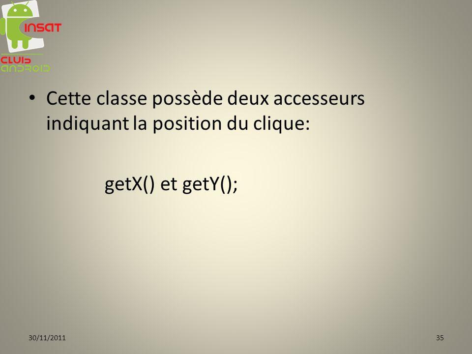 Cette classe possède deux accesseurs indiquant la position du clique: