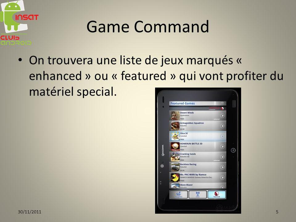 Game Command On trouvera une liste de jeux marqués « enhanced » ou « featured » qui vont profiter du matériel special.