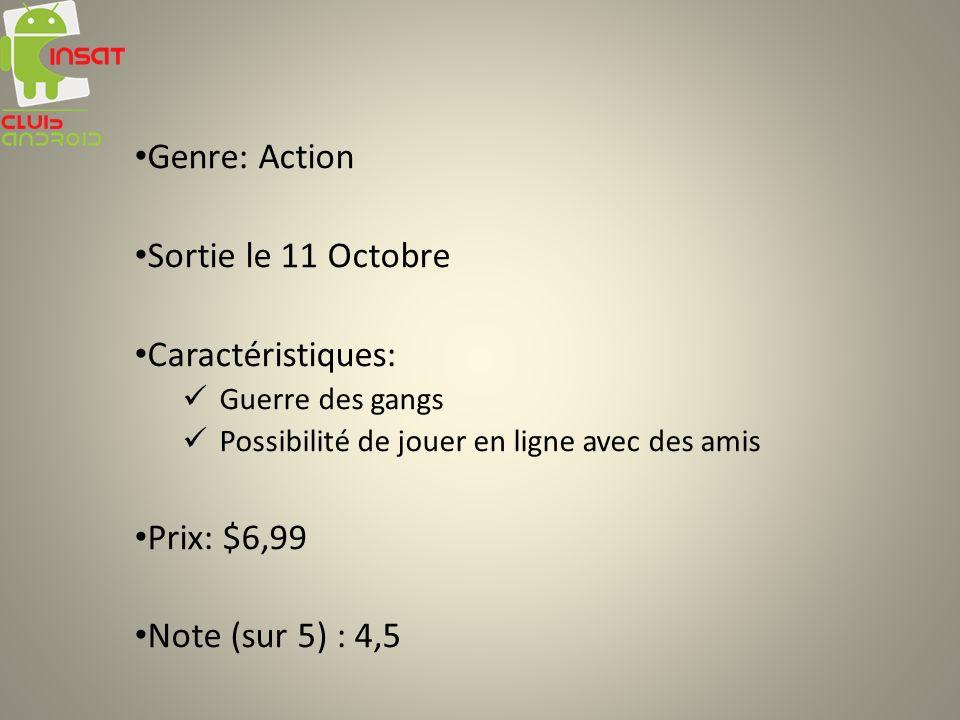 Genre: Action Sortie le 11 Octobre Caractéristiques: Prix: $6,99