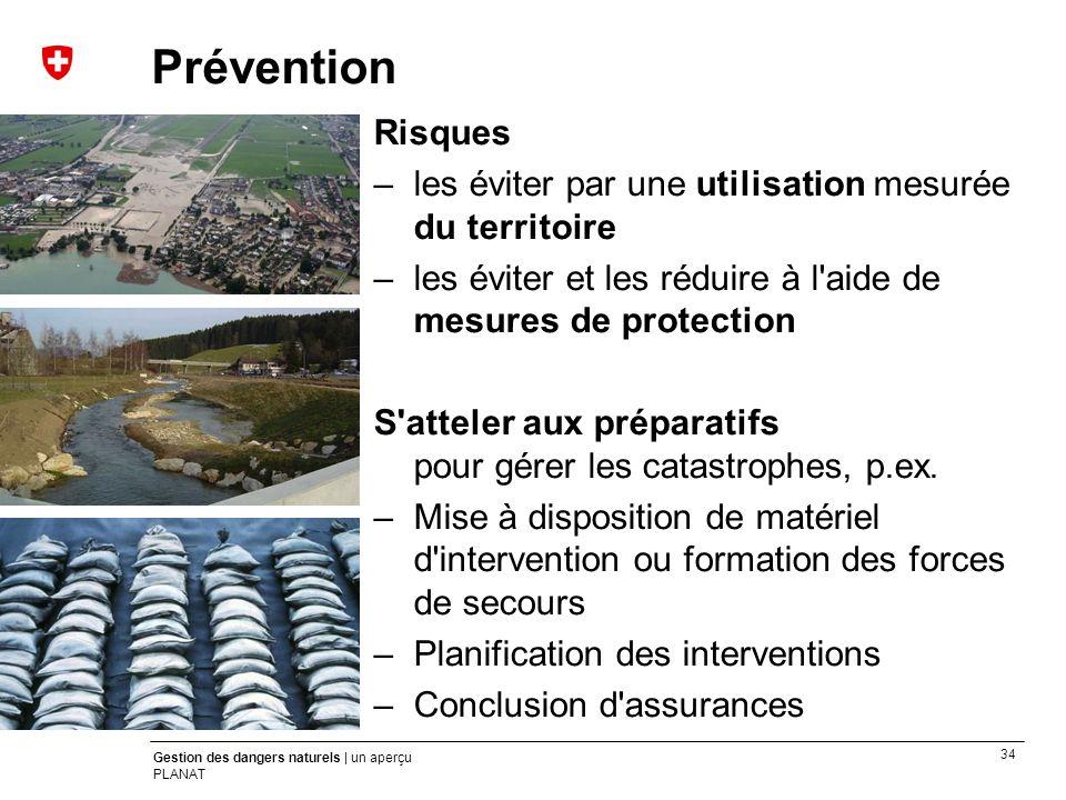 Prévention Risques. – les éviter par une utilisation mesurée du territoire. – les éviter et les réduire à l aide de mesures de protection.