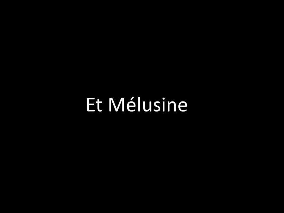 Et Mélusine