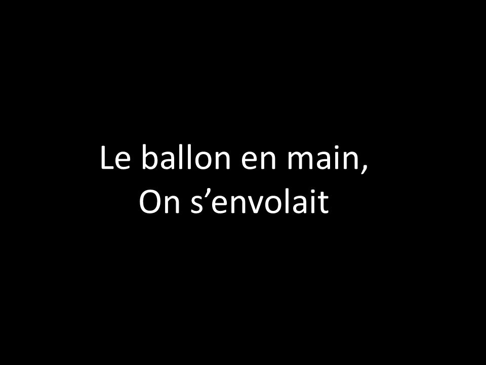 Le ballon en main, On s'envolait
