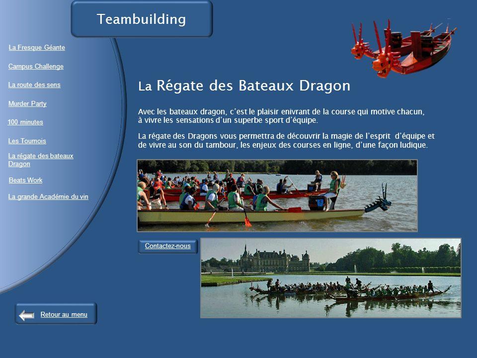Teambuilding La Fresque Géante. Campus Challenge. La Régate des Bateaux Dragon.
