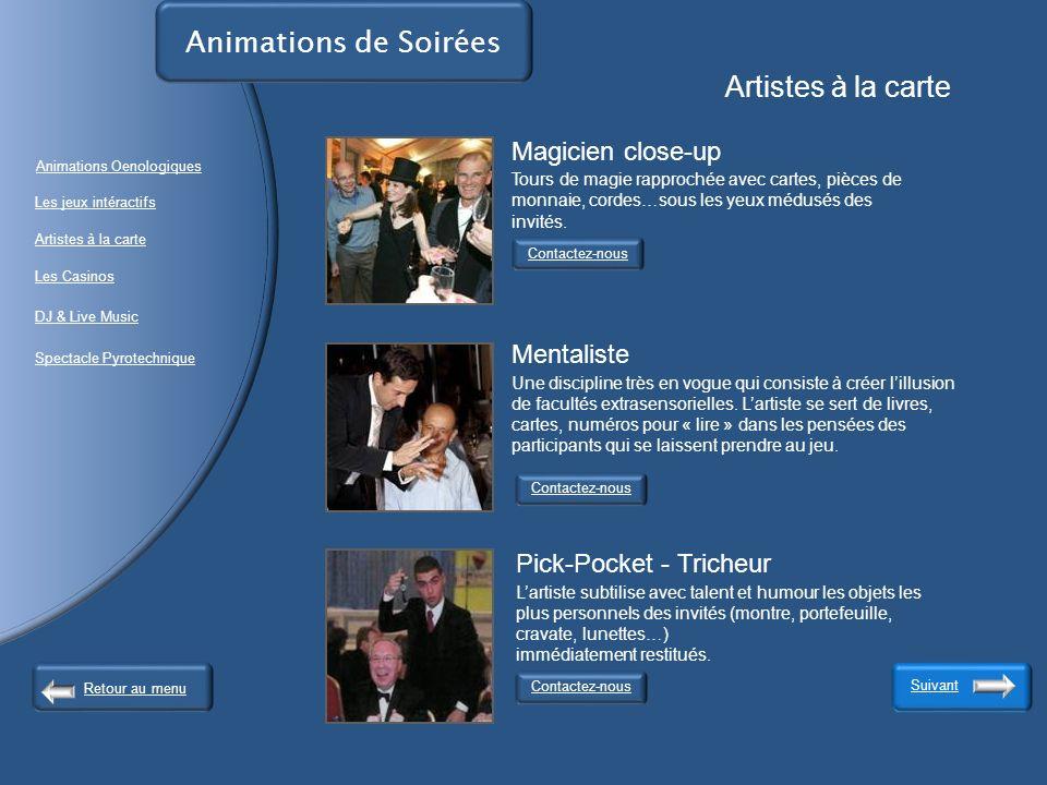 Animations de Soirées Artistes à la carte.