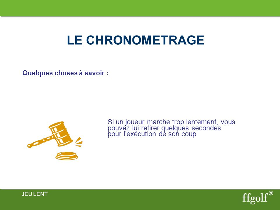 LE CHRONOMETRAGE Quelques choses à savoir :