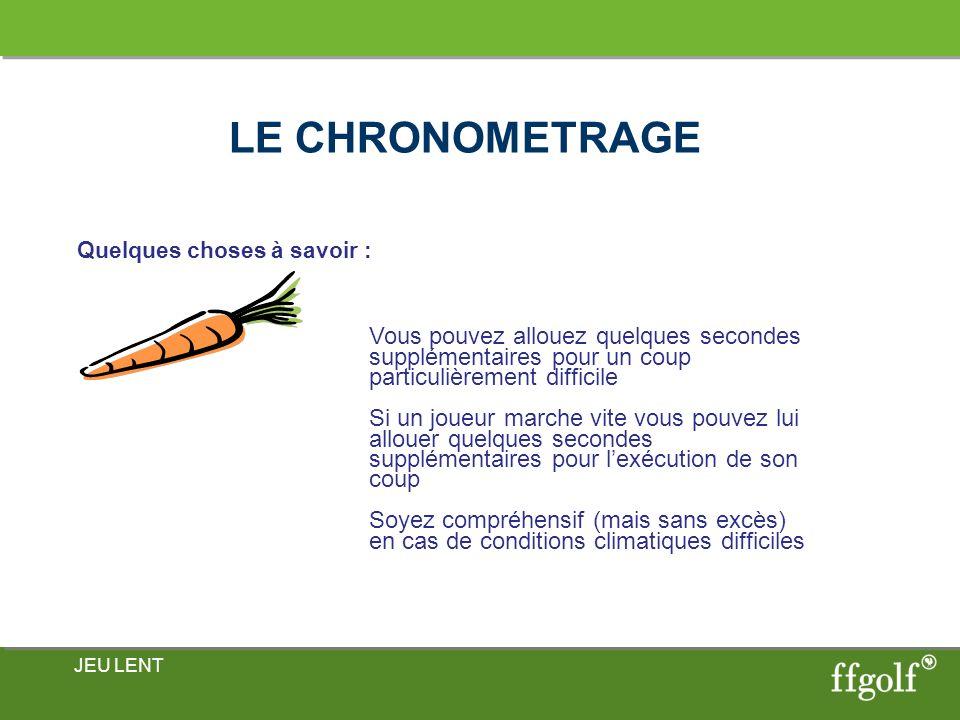 LE CHRONOMETRAGE Quelques choses à savoir : Vous pouvez allouez quelques secondes supplémentaires pour un coup particulièrement difficile.