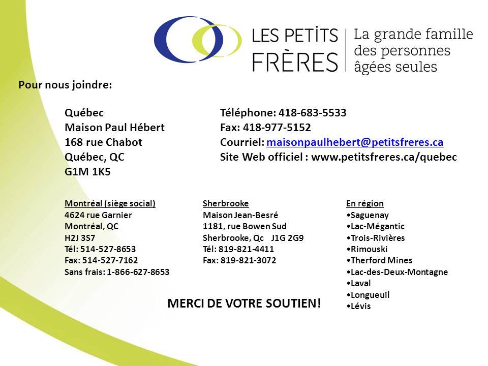 MERCI DE VOTRE SOUTIEN! Pour nous joindre: Québec Maison Paul Hébert
