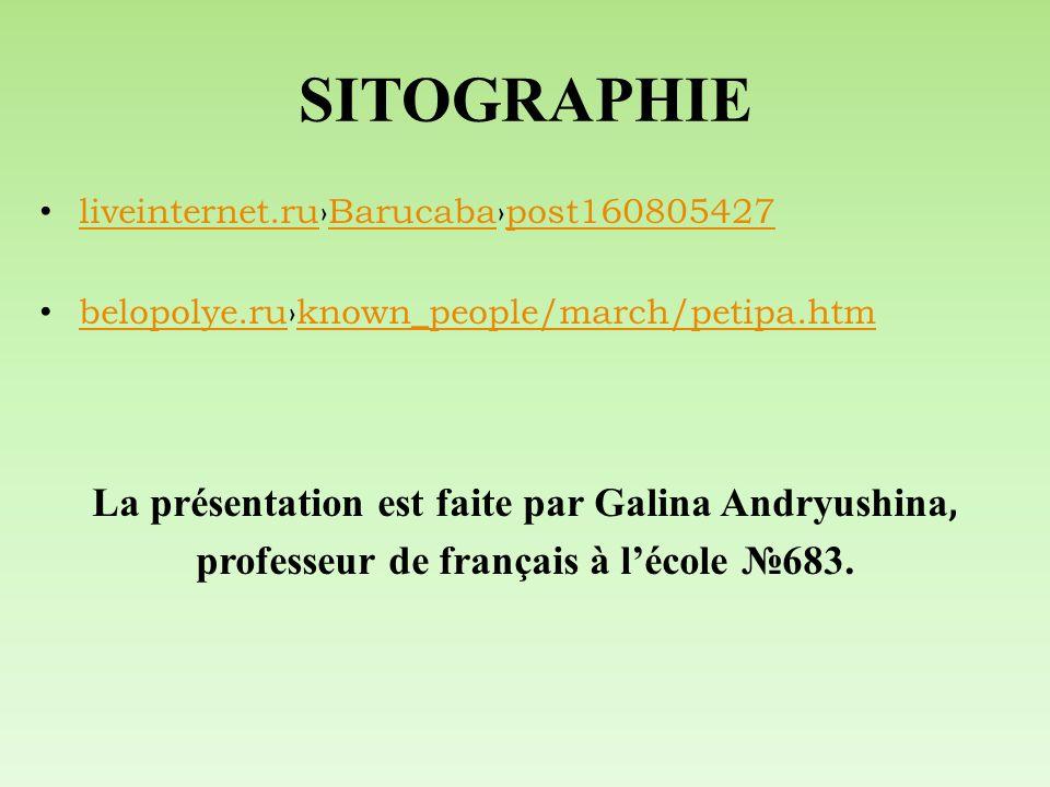SITOGRAPHIE La présentation est faite par Galina Andryushina,