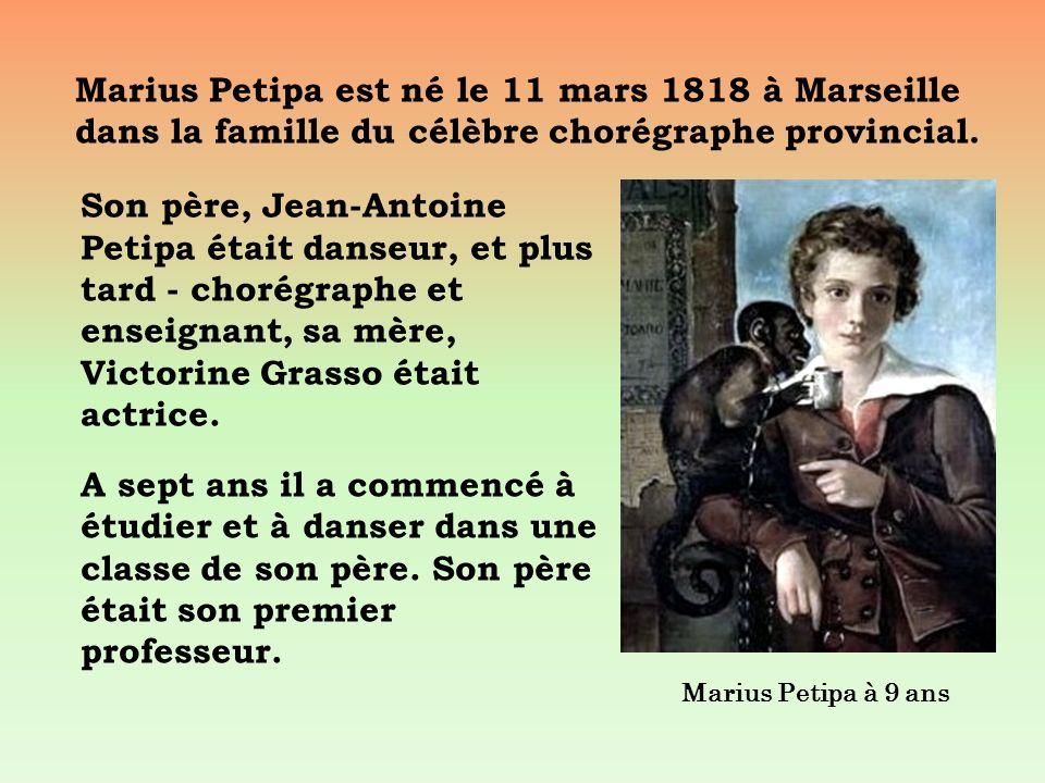 Marius Petipa est né le 11 mars 1818 à Marseille dans la famille du célèbre chorégraphe provincial.