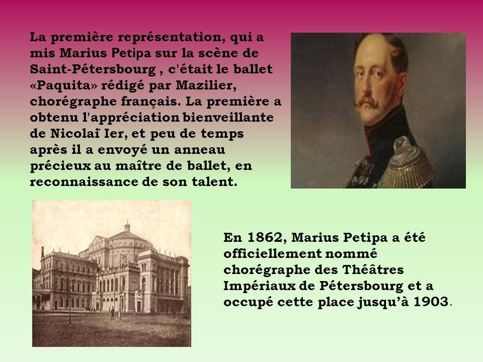 La première représentation, qui a mis Marius Petipa sur la scène de Saint-Pétersbourg , c était le ballet «Paquita» rédigé par Mazilier, chorégraphe français. La première a obtenu l appréciation bienveillante de Nicolaï Ier, et peu de temps après il a envoyé un anneau précieux au maître de ballet, en reconnaissance de son talent.