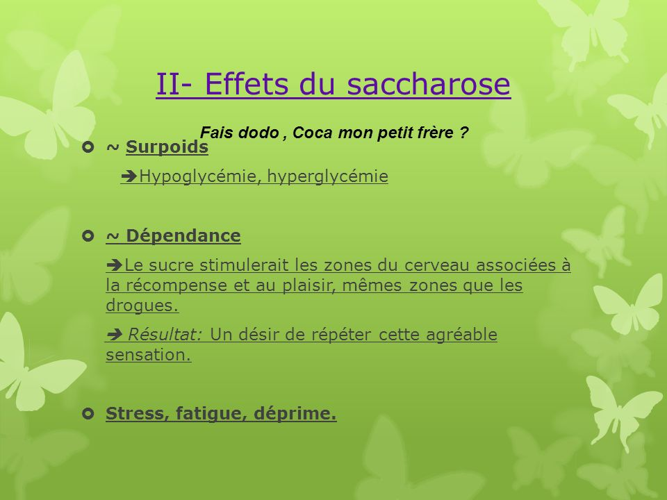 II- Effets du saccharose