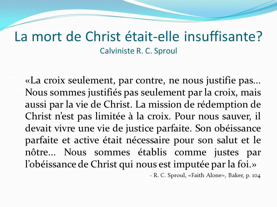 La mort de Christ était-elle insuffisante Calviniste R. C. Sproul